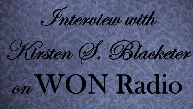 Interview with Kirsten S. Blacketer on WON Radio button